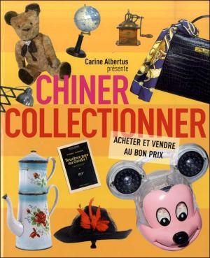 "livre ""Chiner, collectionner"" de Catherine Albertus."